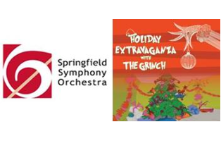 Springfield Symphony Orchestra Holiday Extravaganza with the Grinch Saturday, December 9, 2017, 7:30 p.m.