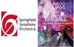 Springfield Symphony Orchestra Across the Decades: Tchaikovsky to Yoshimatsu Saturday, March 24, 2018, 7:30 p.m.