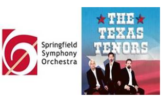 Springfield Symphony Orchestra Texas Tenors  Saturday, April 21, 2018, 7:30 p.m.